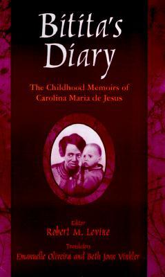 Bitita's Diary By Jesus, Carolina Maria De/ Levine, Robert M. (EDT)/ Oliveira, Emanuelle (TRN)/ Vinkler, Beth Joan (TRN)